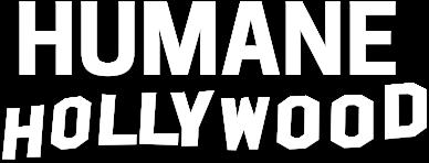 Humane Hollywood™